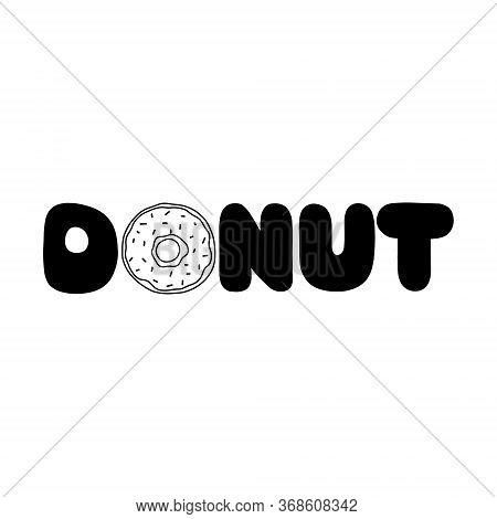 The Handwritten Inscription Donut, Instead Of The Letter Donut. Perfect For National Donut Day In Ju