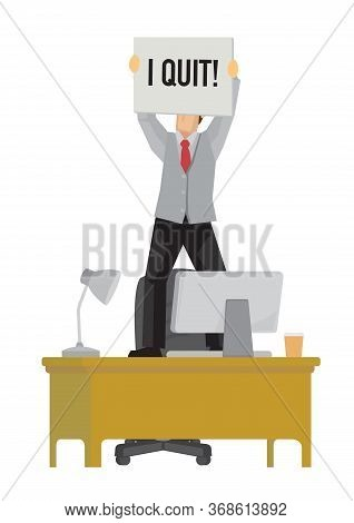 Business Executive With Quiting Signboard On Top Of His Work Desk. Concept Of Resignation, Resignati