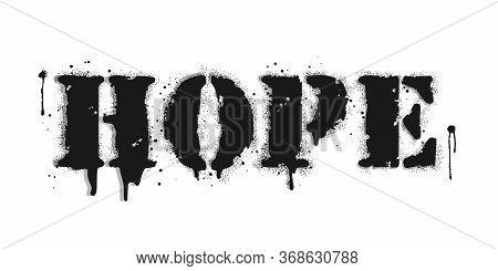 Vector Graffiti Hope Lettering In Black On White. One Word Motivational Inscription. Dry Brush Effec