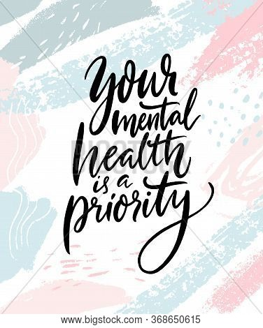 Your Mental Health Is A Priority. Therapy Quote Hand Written On Abstract Pastel Pink And Blue Brush