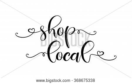 Shop Local Hand Drawn Text And Doodles Badges, Logo, Icons. Handwritten Modern Vector Brush Letterin