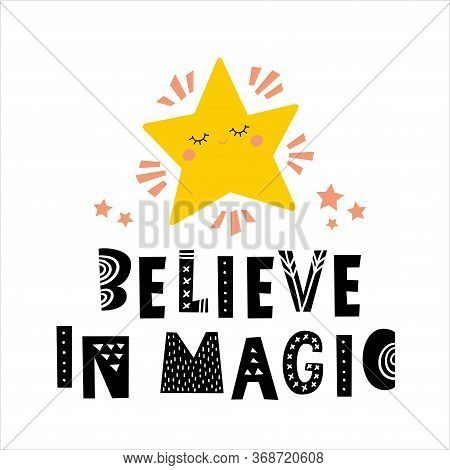 Believe In Magic - Hand Drawn Christmas Typography Poster With Inspirational Phrase. T-shirt, Greeti