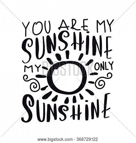 Quote - You are my sunshine my only sunshine with white background - High quality image