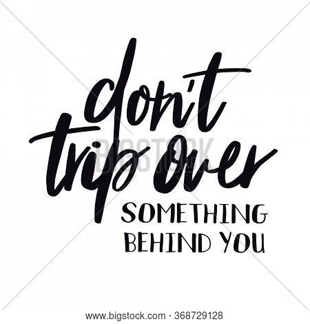 Quote - Don't trip over something behind you with white background - High quality image