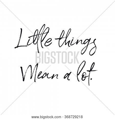 Quote - Little things mean a lot white background - High quality image