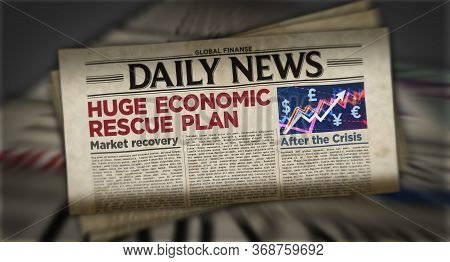 Economic Rescue Plan After Virus Pandemic, Crisis And Market Recovery News - Daily Newspaper Printin