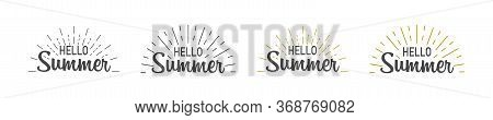 Hello Summer Set With Burst. Hello Summer Hand Lettering Inspirational Typography Poster Or Banner.