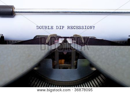 Double Dip Recession Typed On An Old Typewriter