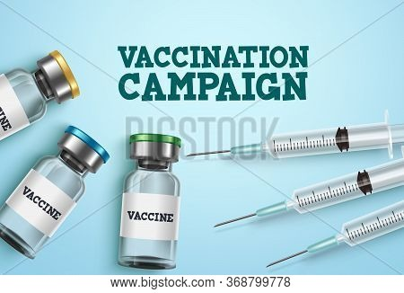 Vaccination Campaign Vector Design. Vaccination Campaign Text With Vaccine Shot Bottle And Syringe I