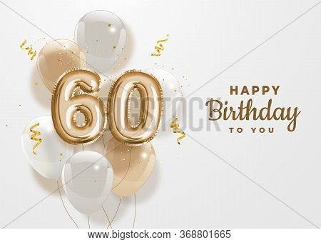 Happy 60th Birthday Gold Foil Balloon Greeting Background. 60 Years Anniversary Logo Template- 60th