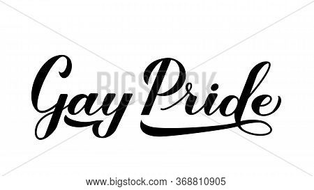 Gay Pride Calligraphy Hand Lettering Isolated On White. Pride Day, Month, Parade Concept. Lgbt Right