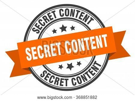Secret Content Label. Secret Contentround Band Sign. Secret Content Stamp