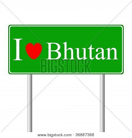 I Love Bhutan, Concept Road Sign