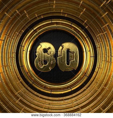 Gold Number 80 (number Eighty) With Perforated Black Metal Background And Gold Rings Around. 3d Illu