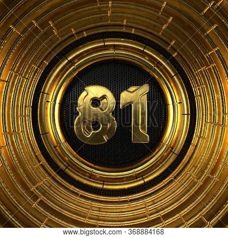 Gold Number 81 (number Eighty-one) With Perforated Black Metal Background And Gold Rings Around. 3d