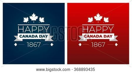 Design A Banner For Canada Day 1 St Of July. Vector Modern Stylish Illustration. Vector Banner For T