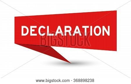Red Paper Speech Banner With Word Declaration On White Background
