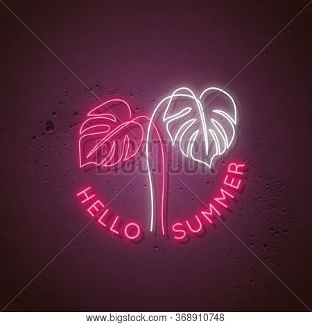 Neon Signboard With Monstera Leaves And Text Hello Summer. Glowing Monstera Leaves Emblem. Stock Vec