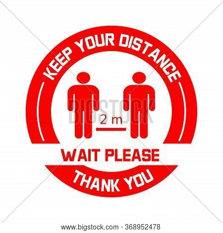 Keep Your Distance Label Vector. Social Distancing Sign In Red Color. Coronavirus Prevention Tips. R