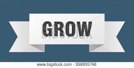 Grow Ribbon. Grow Isolated Sign. Grow Banner