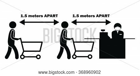 Social Distancing 1.5 Meters M Apart Stick Figure With Cart Trolley At Checkout Counter Cashier Line