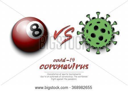 Banner Billiard Against Coronavirus. Billiard Ball Vs Covid-19. Cancellation Of Sports Tournaments D