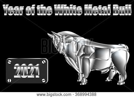 Inscription 2021 Year Of The White Metal Bull. Happy New Year. Steel Silhouette. Lunar Horoscope Sig