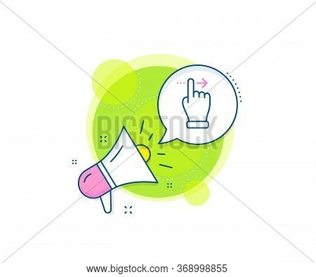 Slide Right Arrow Sign. Megaphone Promotion Complex Icon. Touchscreen Gesture Line Icon. Swipe Actio