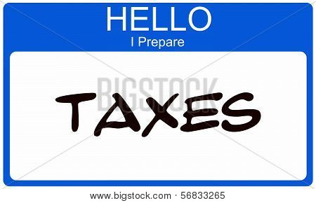 Hello I Prepare Taxes written on a blue and white name tag sticker making a great tax concept. poster