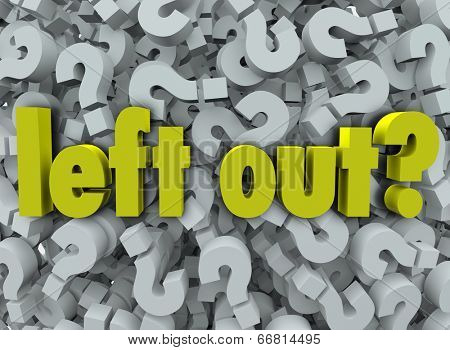 Left Out words on question marks sadness and depression of being isolated