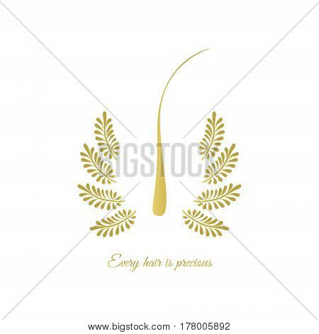 Gold hair follicle with glowing laurel leaves and quote-every hair is precious. Medical health care symbol on white background. Perfect for transplant and diagnostic clinics. Vector illustration.