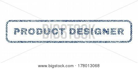 Product Designer text textile seal stamp watermark. Blue jeans fabric vectorized texture. Vector caption inside rounded rectangular banner. Rubber sticker with fiber textile structure.