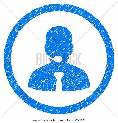 Call Center Operator grainy textured icon inside circle for overlay watermark stamps. Flat symbol with dirty texture.