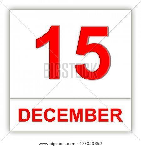 December 15. Day on the calendar. 3D illustration