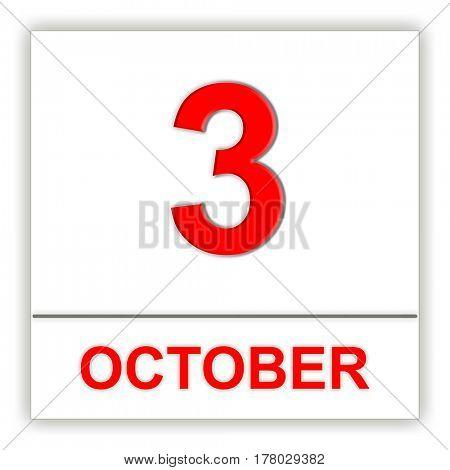 October 3. Day on the calendar. 3D illustration