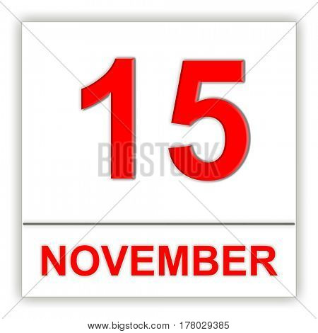 November 15. Day on the calendar. 3D illustration