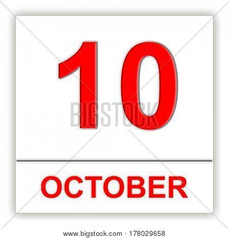 October 10. Day on the calendar. 3D illustration