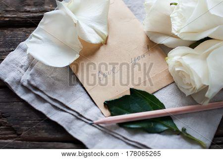 Message Love You Vintage Letter Pencil White Roses