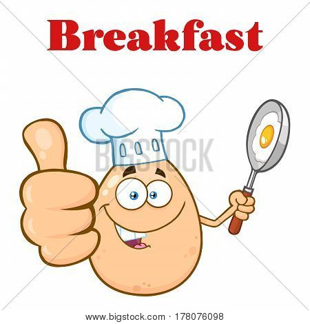 Chef Egg Cartoon Mascot Character Showing Thumbs Up And Holding A Frying Pan With Food. Illustration Isolated On White Background With Text Breakfast