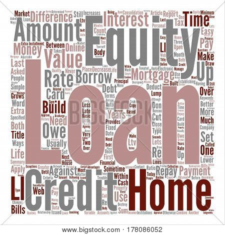 Easy Ways To Get Home Equity Loans On The Web Word Cloud Concept Text Background