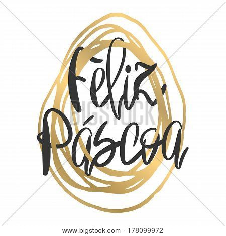Greeting card with handdrawn lettering. Modern ink calligraphy. Happy Easter in portuguese. Handwritten phrase on decorative Egg frame background. Vector element for decoration and poster