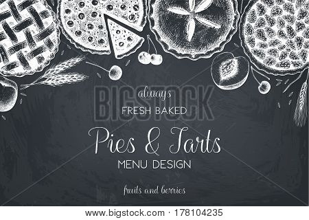 Vector card design with ink hand drawn fruit and berry baking illustration. Vintage template with traditional cake, tart and pie sketch. Bakery menu on chalkboard . Top view.