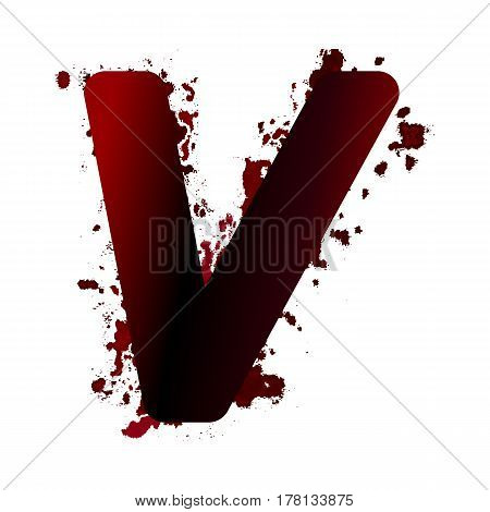 Dirty Bloody Letter V With Spots. Grunge Alphabet. Scary Letters For Halloween