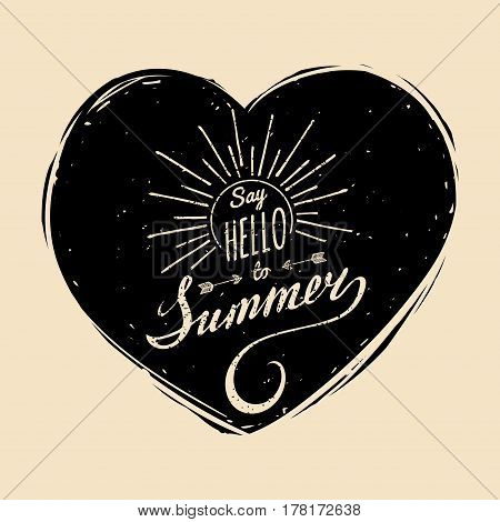 Vector hand lettering inspirational typography poster Say hello to summer on heart silhouette