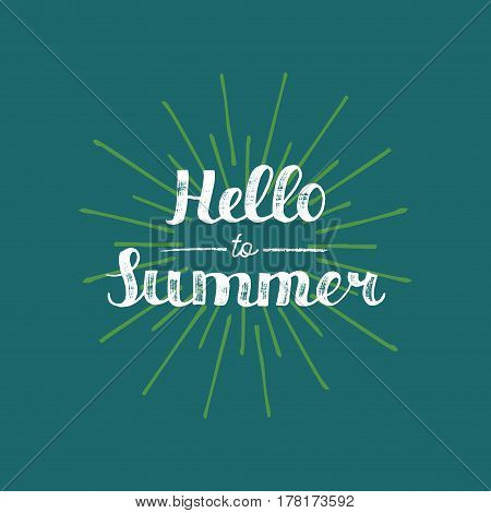 Vector hand lettering inspirational typography poster Hello summer on ray background. Fun quote hipster design logo or label.