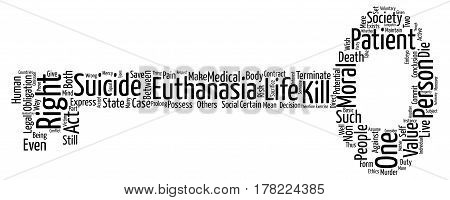 Euthanasia and the Right to Die text background wordcloud concept