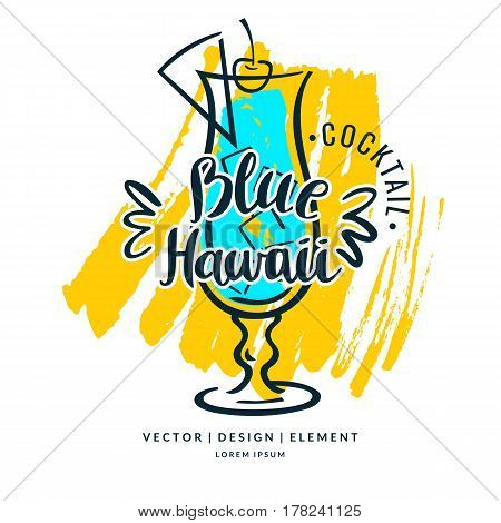 Modern hand drawn lettering label for alcohol cocktail Blue Hawaii. Calligraphy brush and ink. Handwritten inscriptions for layout and template. Vector illustration of text.