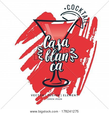 Modern hand drawn lettering label for alcohol cocktail Casablanca. Calligraphy brush and ink. Handwritten inscriptions for layout and template. Vector illustration of text.