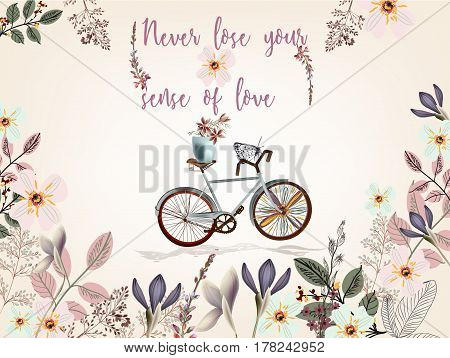 Cute spring illustration with bicycle and pretty flowers. Never lose your sense of love