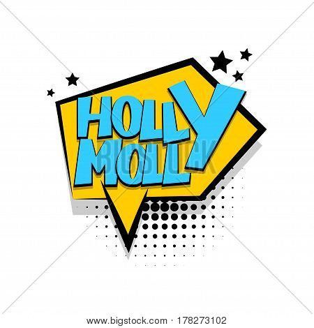 Lettering holly molly. Comics book halftone balloon. Bubble icon speech phrase. Cartoon exclusive font label tag expression. Comic text sound effects dot back. Sounds vector illustration.